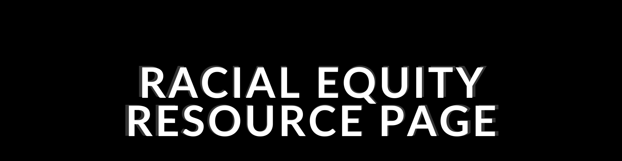 Racial Equity Resource Page Banner
